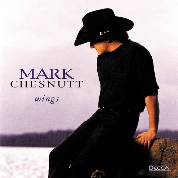Mark Chesnutt - It's A Little To Late