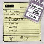 BBC In Concert: Killing Joke (23rd March 1985)