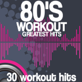 80's Workout Greatest Hits (30 Workout Hits)
