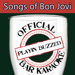 Playin' Buzzed - Blaze of Glory (Made Famous By Jon Bon Jovi) [ Bar Karaoke Version]