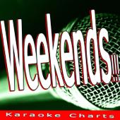 Weekends!!! (Originally Performed By Skrillex) [Karaoke Version]