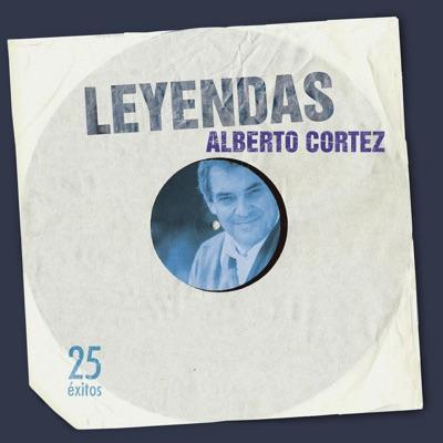 Leyendas: Alberto Cortez - Alberto Cortez