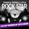 Lullaby Versions of Justin Bieber