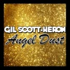 Angel Dust, Gil Scott-Heron