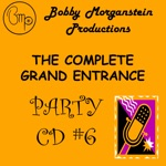 The Complete Grand Entrance Party, Vol. 6