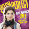"Anna Kendrick - Cups (Pitch Perfect's ""When I'm Gone"") artwork"
