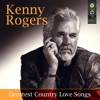 Greatest Country Love Songs, Kenny Rogers