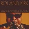 Roland Kirk: Kirk in Copenhagen ジャケット写真