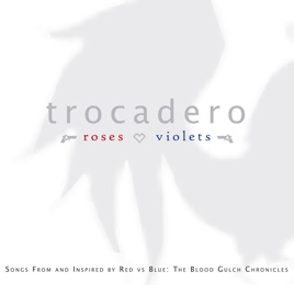 Roses Are Red, Violets Are Blue: Soundtrack to Red vs. Blue. Trocadero