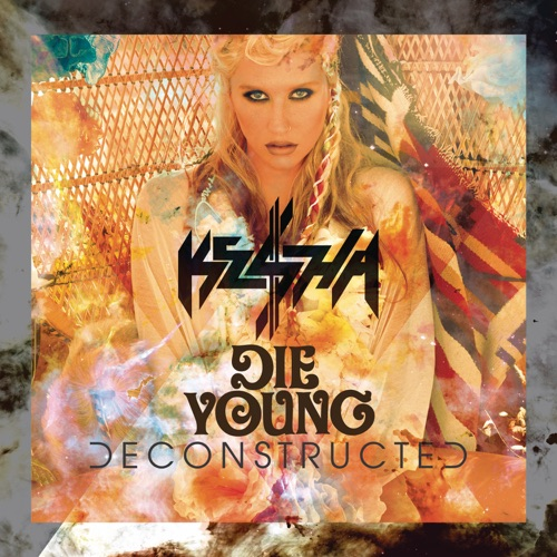 Ke$ha - Die Young (Deconstructed Mix) - Single