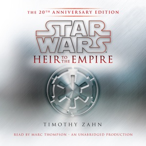 Star Wars: Heir to the Empire (20th Anniversary Edition), The Thrawn Trilogy, Book 1 (Unabridged) - Timothy Zahn audiobook, mp3
