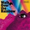Walk Over the Rainbow - Single ジャケット写真