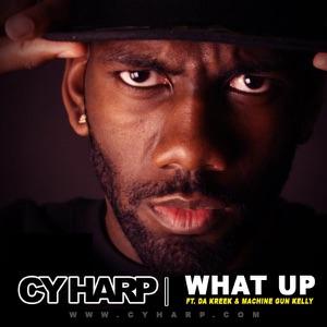 What Up (feat. Da Kreek & Machine Gun Kelly) - Single Mp3 Download