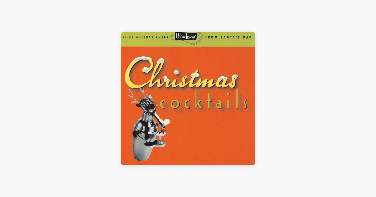 ultra lounge christmas cocktails pt 1 by various artists on apple music