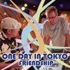 One Day in Tokyo - Friendship - Single