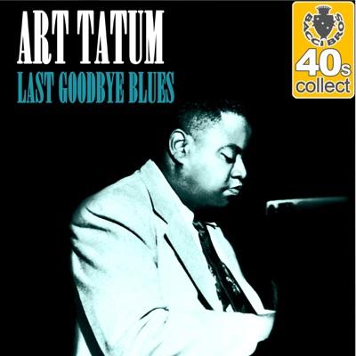 Last Goodbye Blues (Remastered) - Single - Art Tatum