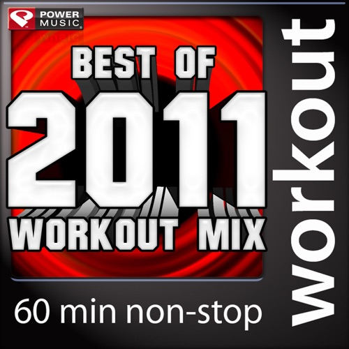 Power Music Workout - Best of 2011 Workout Mix (60 Min Non-Stop Workout Mix) [130 BPM]
