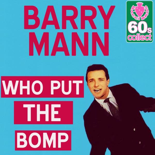 Barry Mann - Who Put The Bomp
