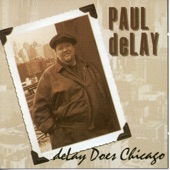 Paul deLay - Ain't Foolin' 'Round