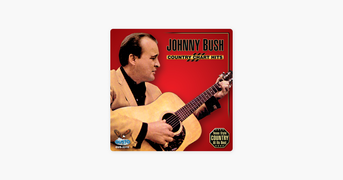 Country chart hits by johnny bush on apple music