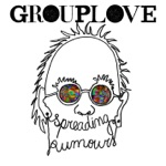 Grouplove - Didn't Have to Go
