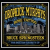Rose Tattoo: For Boston Charity - Single, Dropkick Murphys