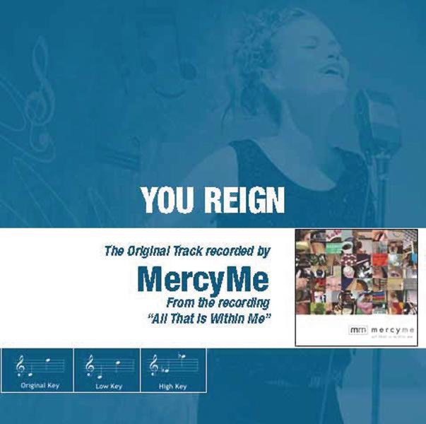 You Reign  by MercyMe