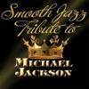 Michael Jackson Smooth Jazz Tribute, Smooth Jazz All Stars