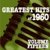 Greatest Hits of 1960, Vol. 15