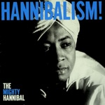 The Mighty Hannibal - I Need a Woman ('Cause I'm a Man)