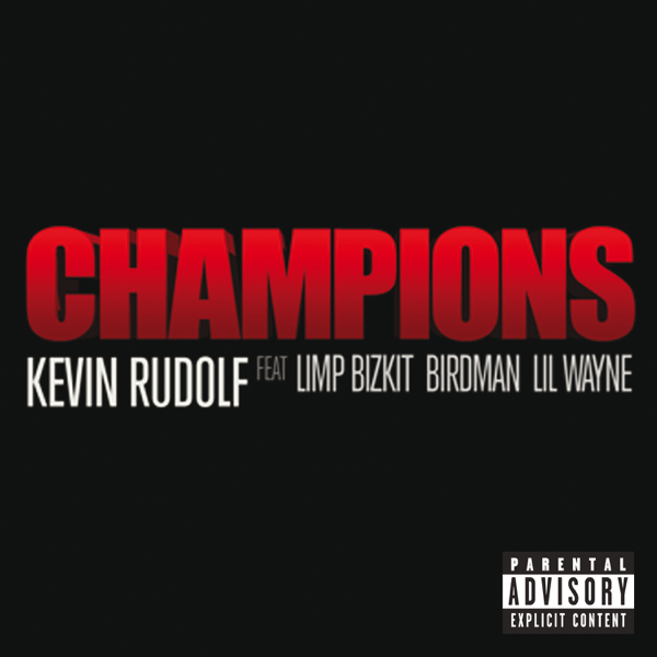Champions Feat Limp Bizkit Birdman Lil Wayne Single By Kevin