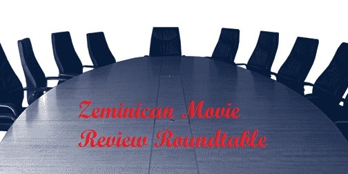 Zeminican Movie Review Roundtable