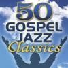 50 Gospel Jazz Classics, Smooth Jazz All Stars