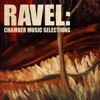Ravel: Chamber Music Selections