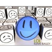 Kenn Bailey - Laugh Out Loud