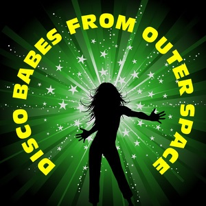 Disco Babes from Outer Space - Disco Babes from Outer Space - Line Dance Music