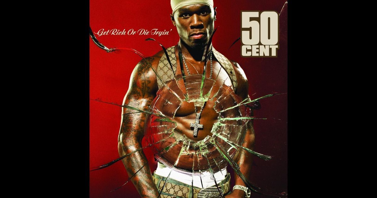 Get Rich or Die Tryin' by 50 Cent on Apple Music 50 Cent Get Rich Or Die Tryin