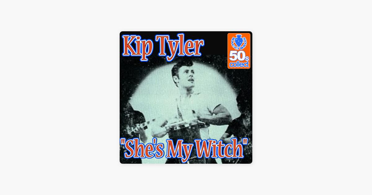 Kip Tylerの「She's My Witch (Remastered) - Single」をApple Musicで