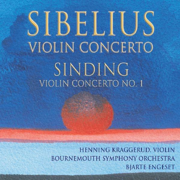 Sibelius Violin Concerto in D Minor - Sinding Violin Concerto No 1 Bjarte Engeset Bournemouth Symphony Orchestra  Henning Kraggerud CD cover