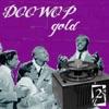 Doo Wop Gold 2