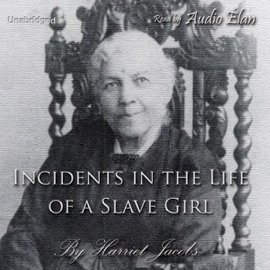 Incidents in the Life of a Slave Girl (Unabridged) audiobook