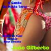 U Samba da Minha Terra - João Gilberto