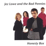 Jez Lowe and The Bad Pennies - The Big Fear