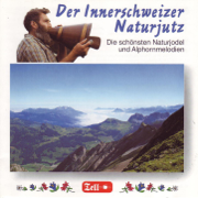 Der Innerschweizer Naturjutz - Die schönsten Naturjodel und Alphorn-Melodien - Various Artists - Various Artists