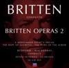 Britten Conducts Britten Operas 2