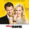 When in Rome (Music from the Original Motion Picture Soundtrack) [Deluxe Version]