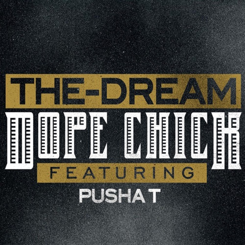The-Dream - Dope Chick (feat. Pusha T) - Single