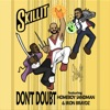Don't Doubt (feat. Homeboy Sandman & Iron Braydz) - Single, Skillit