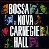 Bossa Nova At Carnegie Hall - Various Artists