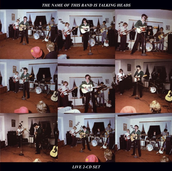 The Name of This Band Is Talking Heads (Live) [Expanded Version]
